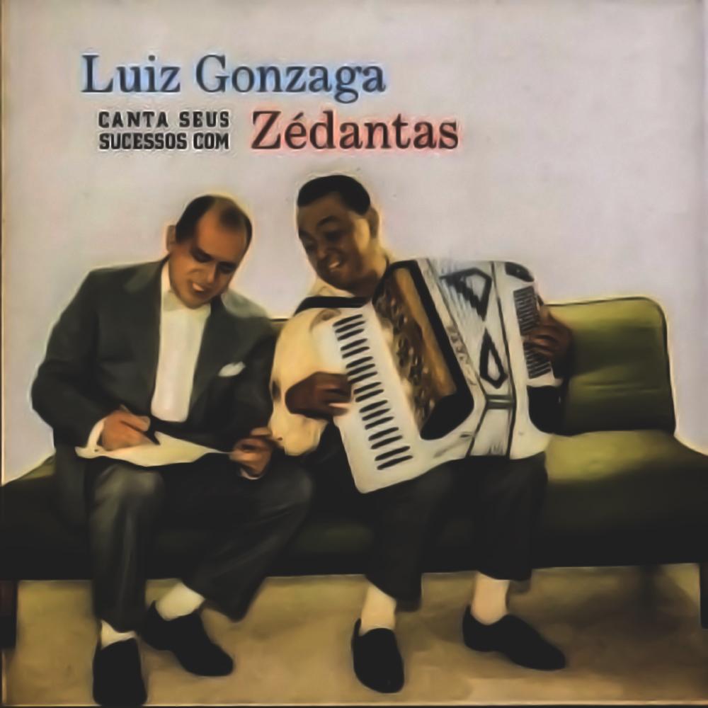 Luiz Gonzaga - Canta Seus Sucessos Com Zé Dantas [1959]