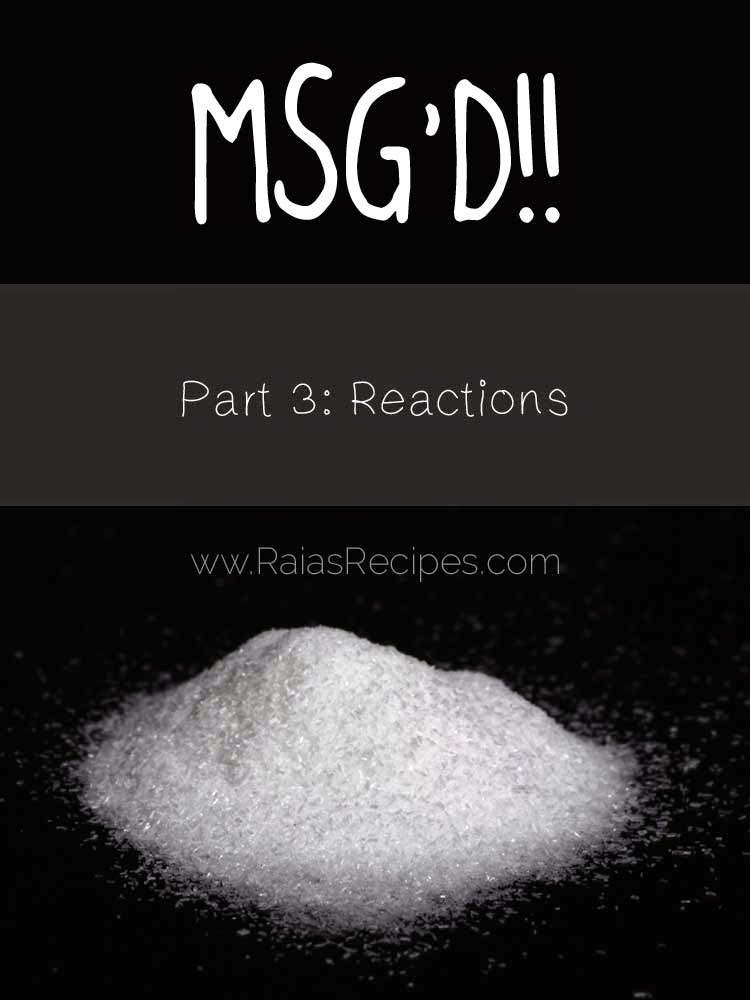 MSG'D!! Part 3: Reactions | www.RaiasRecipes.com