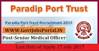 Paradip Port Trust Recruitment 2017– 16 Deputy CMO, Senior Medical Officer
