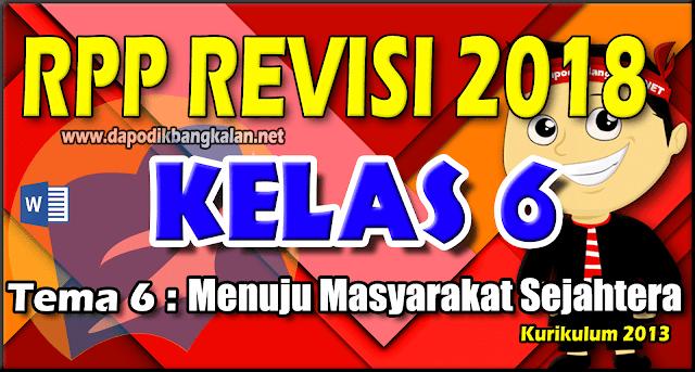 RPP Kelas 6 Kurikulum 2013 Revisi 2018 Tema 6 Menuju Masyarakat Sejahtera