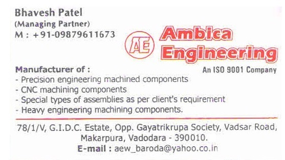 AMBICA ENGINEERING 78/1/V Makarpura GIDC VADODARA 390010 9879611673