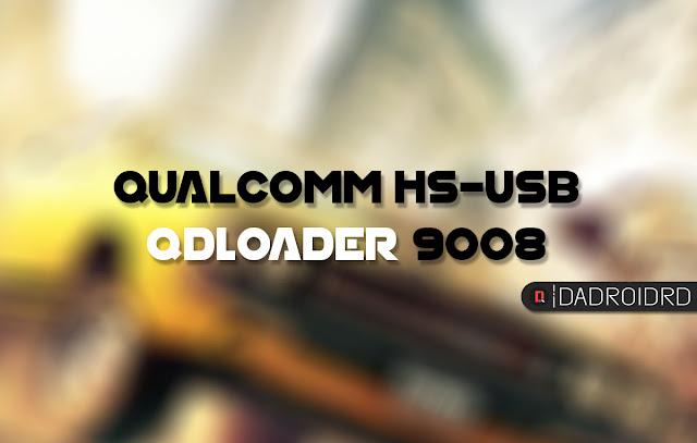 Cara supaya Android Port terbaca QDLoader  Cara supaya Port USB terbaca QDLoader 9008 untuk Fastboot Android