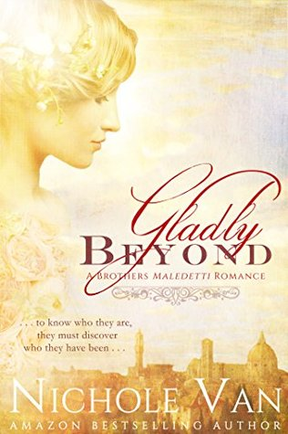 Gladly Beyond (Brothers Maledetti Book 1) by Nichole Van