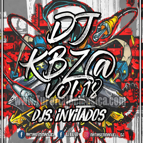 Dj KBZ@ Vol. 18 Ft. Djs Invitados (2017)