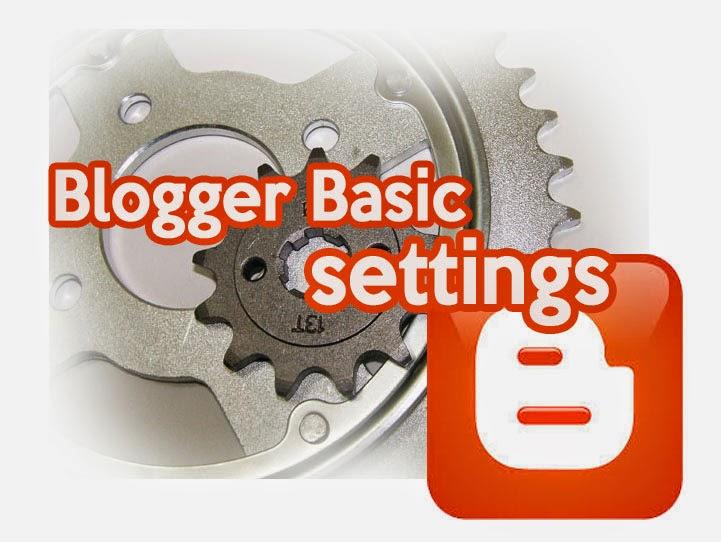 melakukan setting awal blog baru di blogger.com