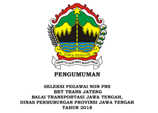Lowongan Non PNS SMA D3 S1 Dinas Perhubungan Provinsi Jawa Tengah Besar Besaran Tahun 2018