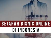 Sejarah Bidang Usaha Online di Indonesia Bisa Berkembang