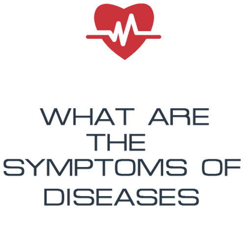 what are the symptoms of diseases