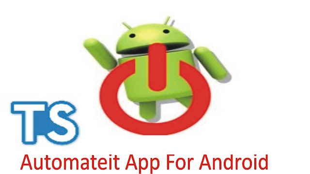 How To Set Auto Shutdown In Android Using Automateit App?