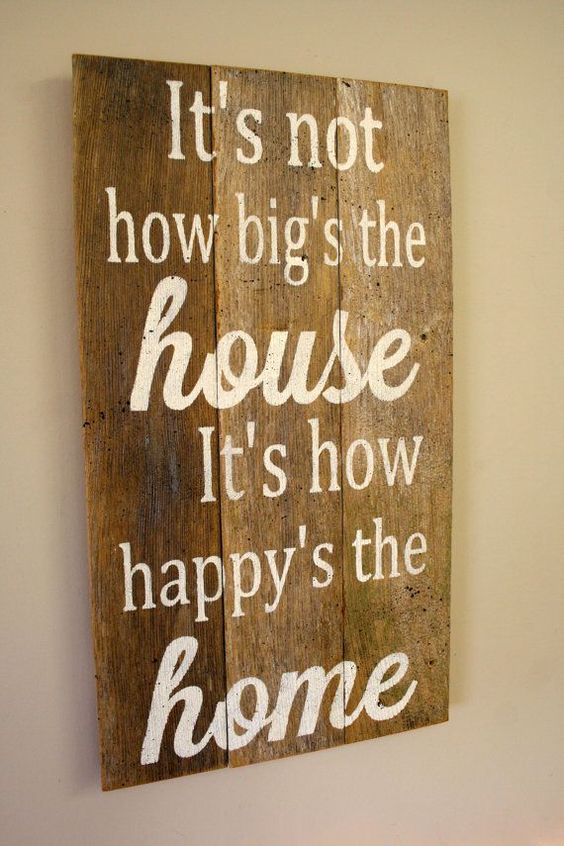 It's not how big the house is it's how happy the home