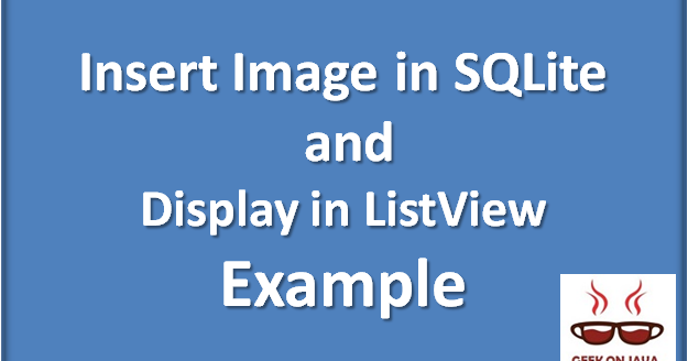 Insert Image in SQLite and Display in ListView  Geek On