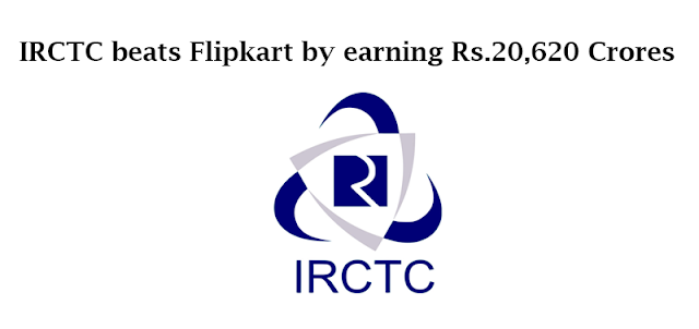 IRCTC beats Flipkart by earning Rs.20,620 Crores