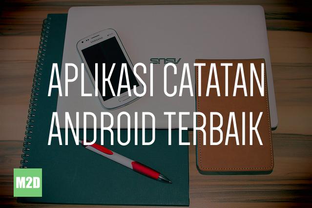 Aplikasi Catatan Android Terbaik
