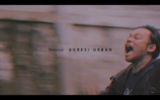 Music Video: REMISSA - AGRESI URBAN