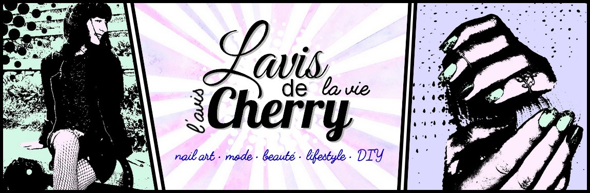 Lavis de CHERRY - Blog mode beauté lifestyle