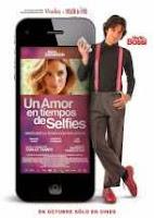 Un amor en tiempos de selfies (2014) online y gratis