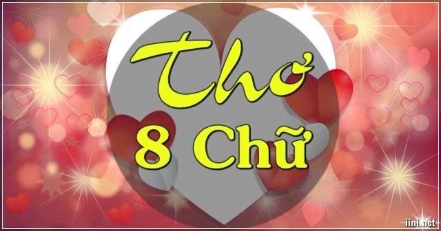 Tuyển chọn Thơ 8 Chữ hay viết về Tình yêu, Gia đình & Cuộc sống
