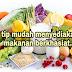 7 tip mudah menyediakan makanan berkhasiat.