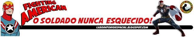 http://laboratorioespacial.blogspot.com.br/2017/12/fighting-american-o-soldado-nunca.html