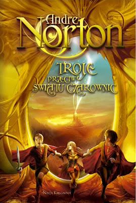 Troje przeciw Światu Czarownic – Andre Norton