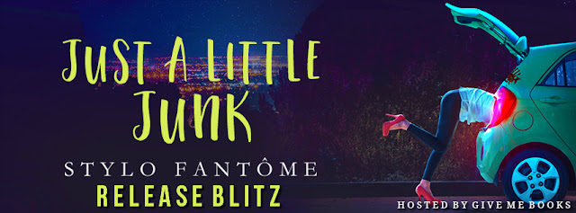 [New Release] JUST A LITTLE JUNK by Stylo Fantôme @stylofantome @GiveMeBooksBlog #UBReview #SisterhoodReview