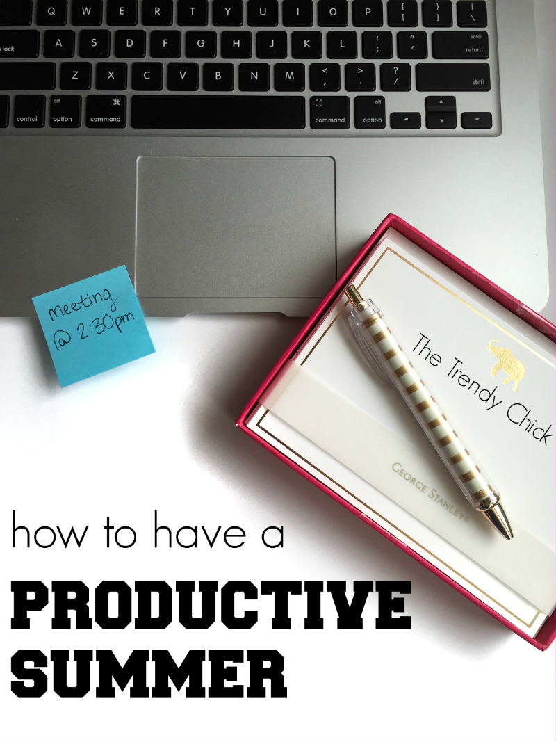 How To Have A Productive Summer
