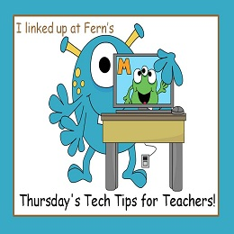 Fern Smith's Thursday's Tech Tips for Teachers Linky Party!