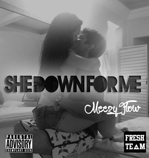 Meezy Flow - She Down For Me