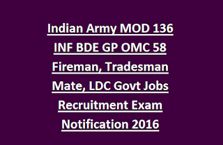 Indian Army MOD 136 INF BDE GP OMC 58 Fireman, Tradesman Mate, LDC Govt Jobs Recruitment Exam Notification 2016