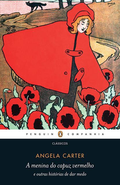 A menina do capuz vermelho e outras histórias de dar medo - Angela Carter