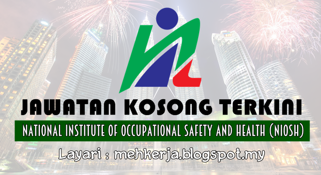 Jawatan Kosong Terkini 2016 di National Institute of Occupational Safety and Health (NIOSH)