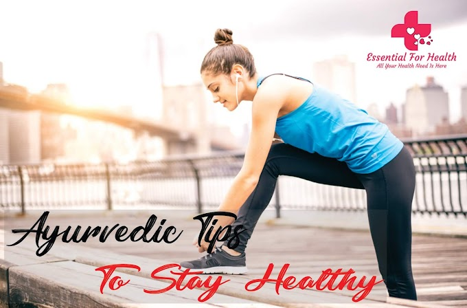 Ayurvedic Tips to Stay Healthy