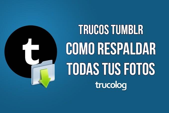 Truco: Como respaldar tus fotos de Tumblr