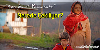 Sen Anlat Karadeniz, Nerede Çekiliyor, Dizi Nerede Çekiliyor, Trabzon,