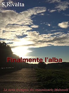 Finalmente L'Alba: La Terza Indagine Del Commissario Malenotti PDF