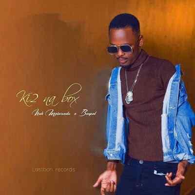 Download Audio | Nuh Mziwanda x Ben Pol - Kitu na Box