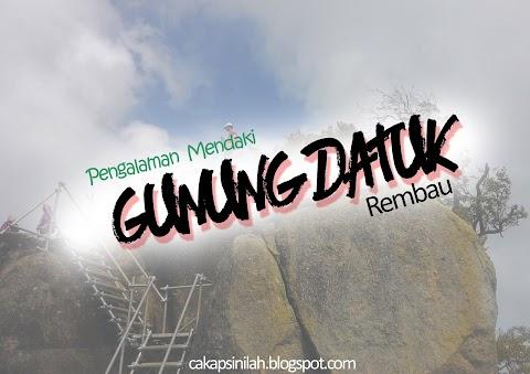 Pengalaman: Mendaki Gunung Datuk, Rembau