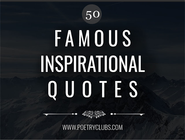 Famous Inspirational Quotes, Motivational Quotes