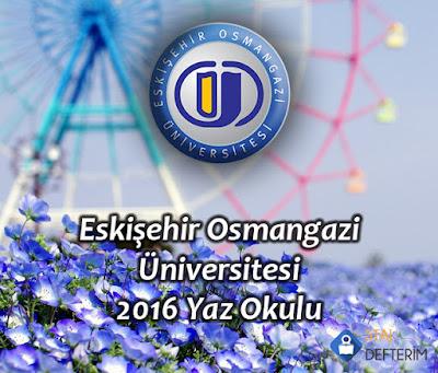 Eskişehir Osmangazi Üniversitesi 2016 Yaz Okulu