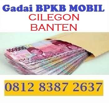 Gadai bpkb mobil cilegon 081283872637