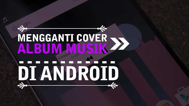 Cara Mengganti Cover Album Musik Dі Android