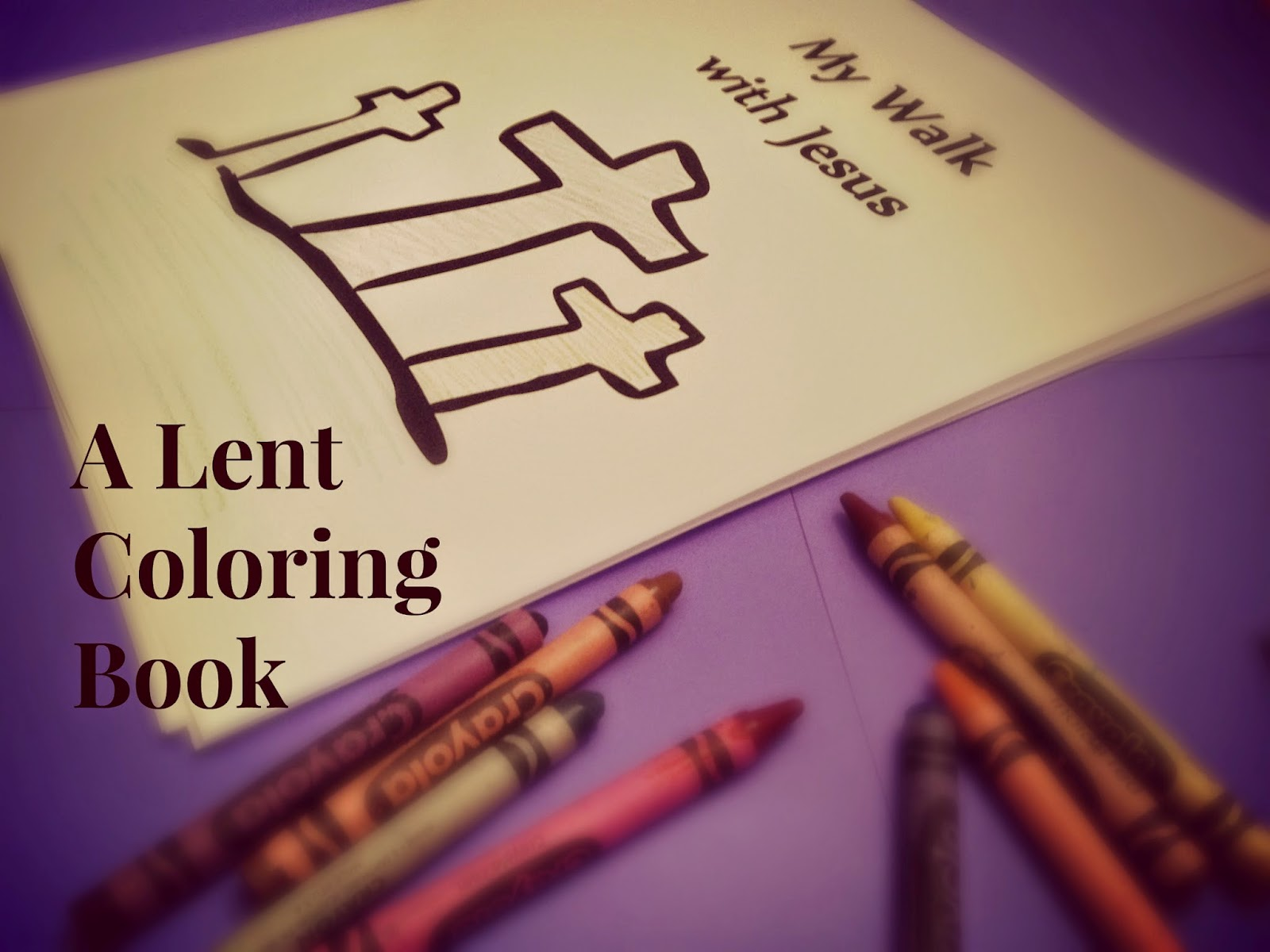 A Blog For My Mom Adding Color And Prayer To Your Lent A Lenten Coloring Book