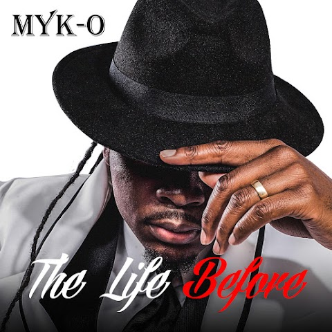 "MYK-O (@mykothagoverner) Set to Release New Album ""The Life Before"""