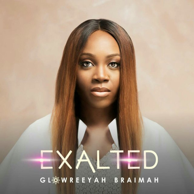 Exalted by Glowreeyah Braimah