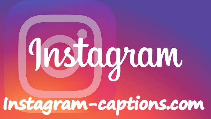 Instagram captions, Instagram captions 2018