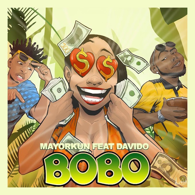 [LYRICS] Mayorkun ft. Davido – Bobo