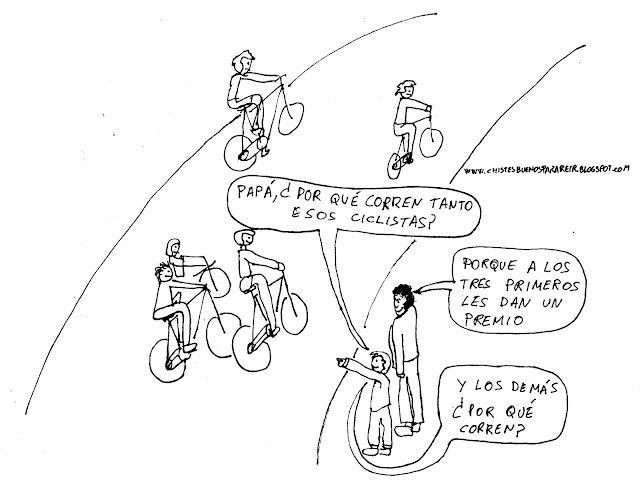 Papá ¿por qué corren tanto esos ciclistas? Porque a los tres primeros les dan un premio. Y los demás ¿por qué corren?