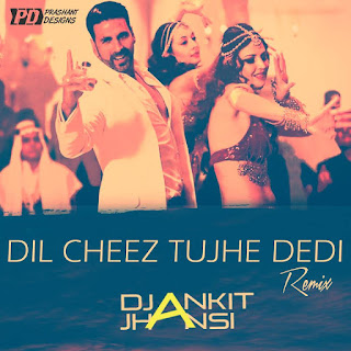 Dil-Cheez-Tujhe-Dedi-Dj-Ankit-Jhansi