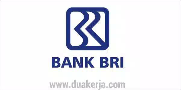 Lowongan Kerja di Bank BRI Tahun 2019