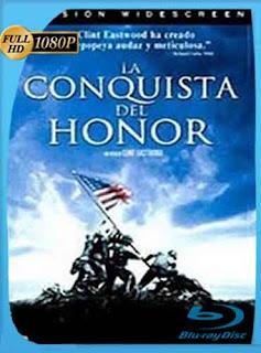 La Conquista de Honor 2006 HD [1080p] Latino [Mega] dizonHD